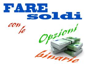 Fare soldi con le opzioni binarie di opzionibinarieorg